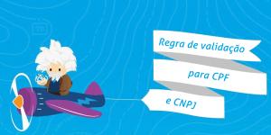 Regra validação para CPF e CNPJ