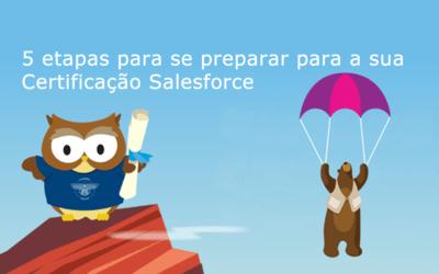 5 etapas para se preparar para uma Certificação Salesforce